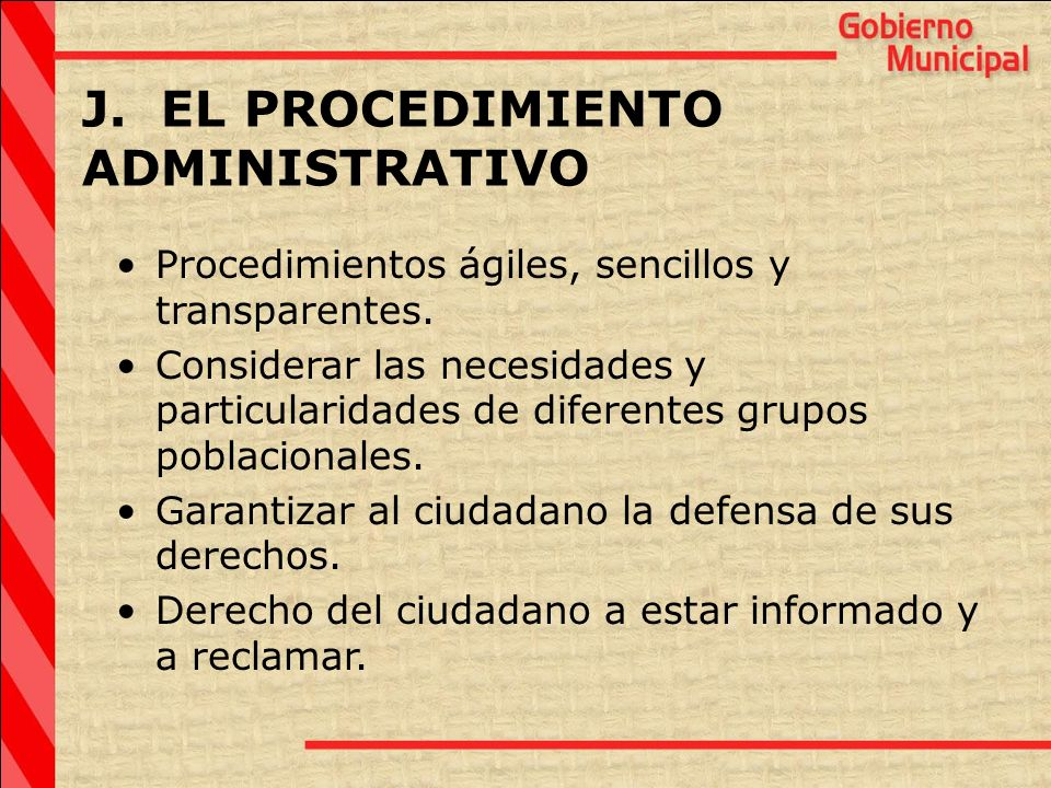 J. EL PROCEDIMIENTO ADMINISTRATIVO