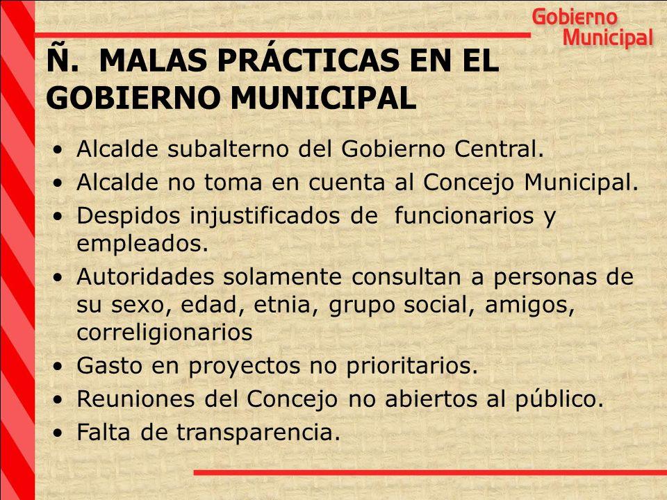 Ñ. MALAS PRÁCTICAS EN EL GOBIERNO MUNICIPAL
