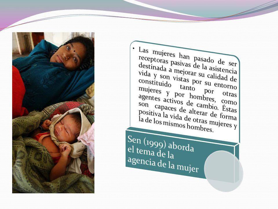 Sen (1999) aborda el tema de la agencia de la mujer