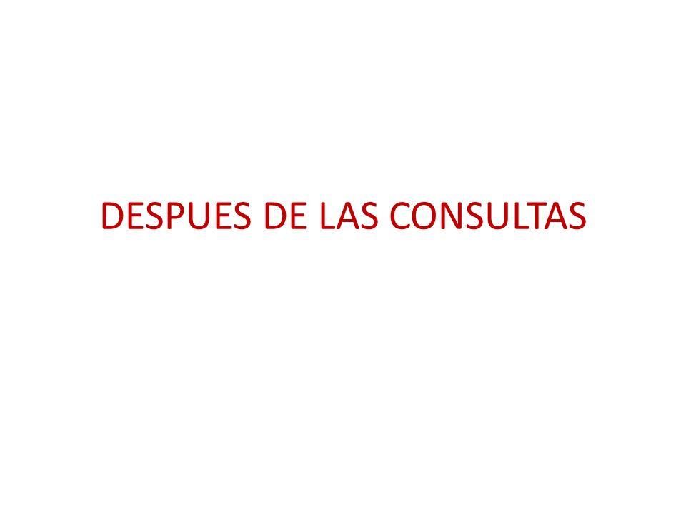 DESPUES DE LAS CONSULTAS