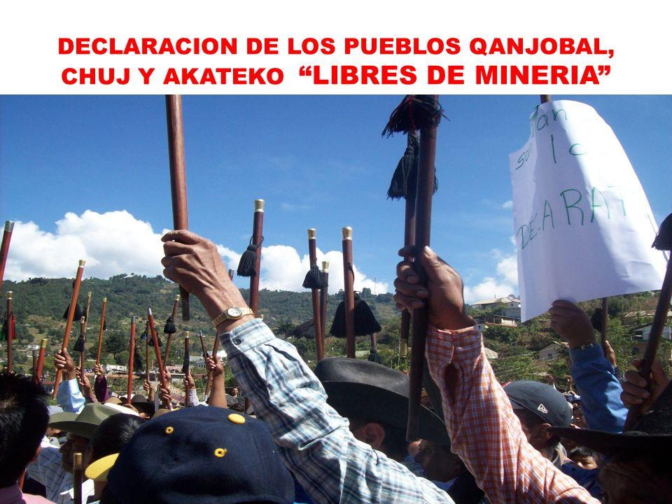 DECLARACION DE LOS PUEBLOS QANJOBAL, CHUJ Y AKATEKO LIBRES DE MINERIA