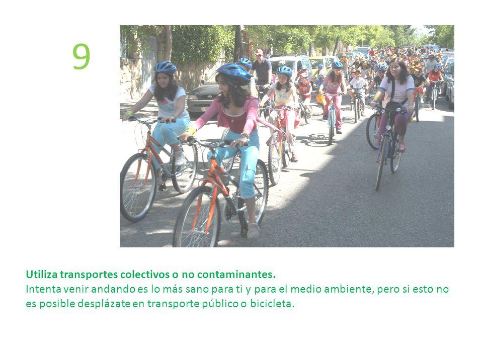 9 Utiliza transportes colectivos o no contaminantes.