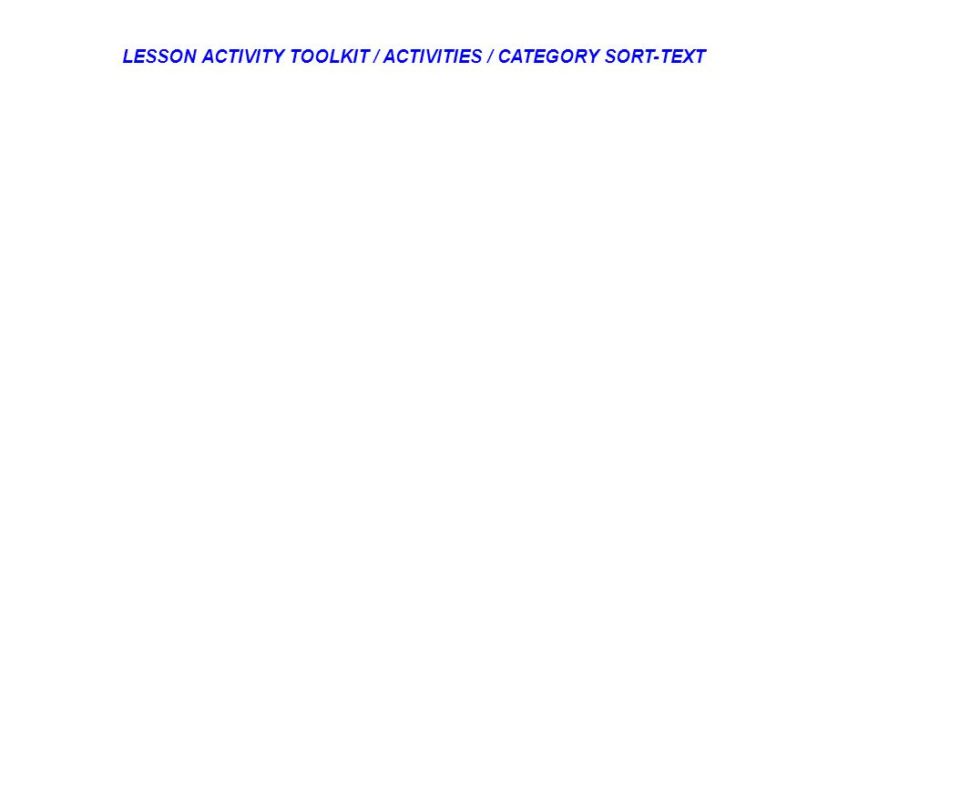 LESSON ACTIVITY TOOLKIT / ACTIVITIES / CATEGORY SORT-TEXT