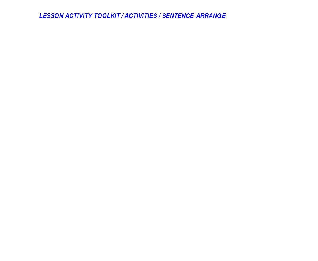 LESSON ACTIVITY TOOLKIT / ACTIVITIES / SENTENCE ARRANGE