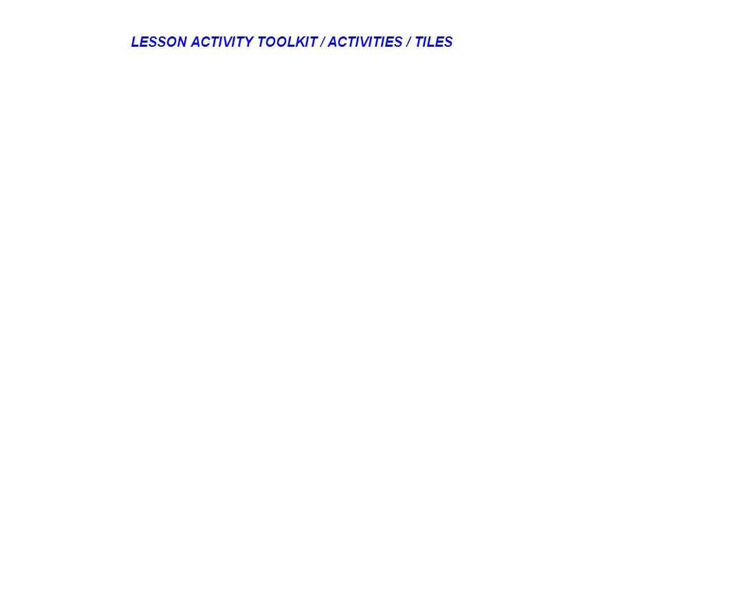 LESSON ACTIVITY TOOLKIT / ACTIVITIES / TILES