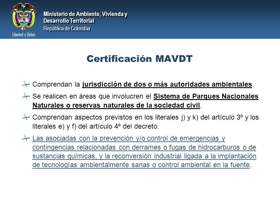 Certificación MAVDT Comprendan la jurisdicción de dos o más autoridades ambientales.
