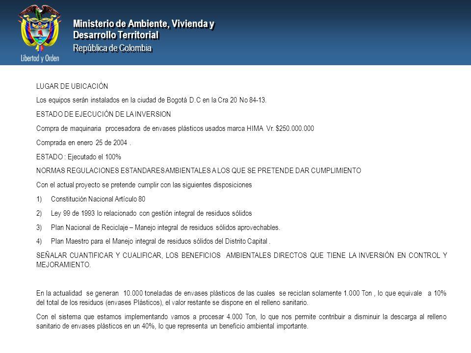 LUGAR DE UBICACIÓN Los equipos serán instalados en la ciudad de Bogotá D.C en la Cra 20 No 84-13. ESTADO DE EJECUCIÓN DE LA INVERSION.