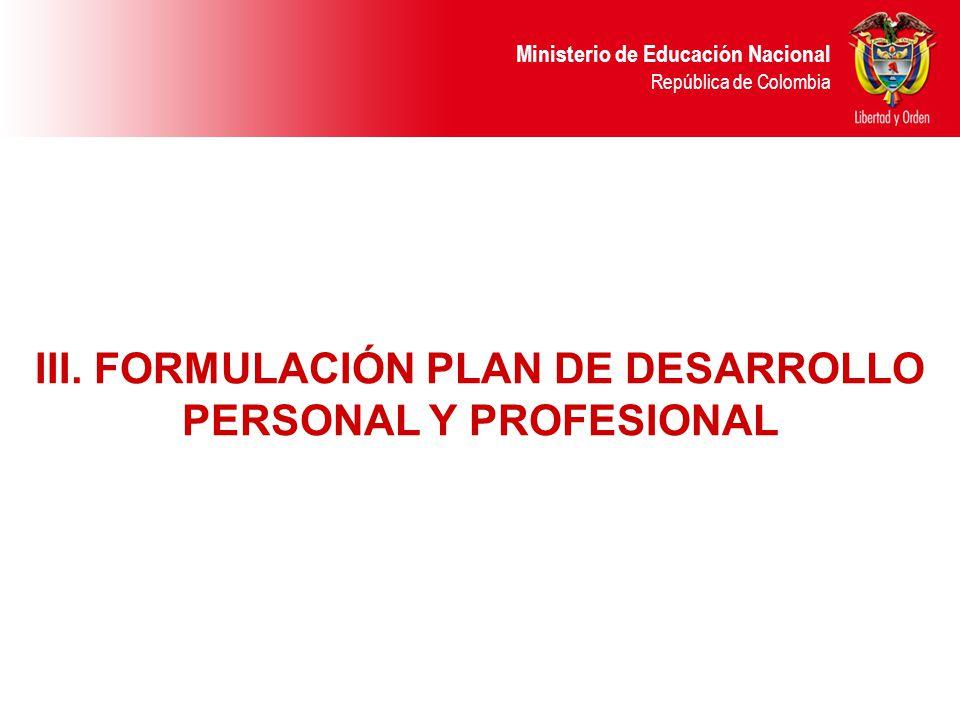 III. FORMULACIÓN PLAN DE DESARROLLO PERSONAL Y PROFESIONAL