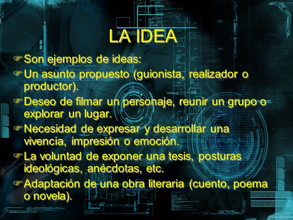 LA IDEA Son ejemplos de ideas: