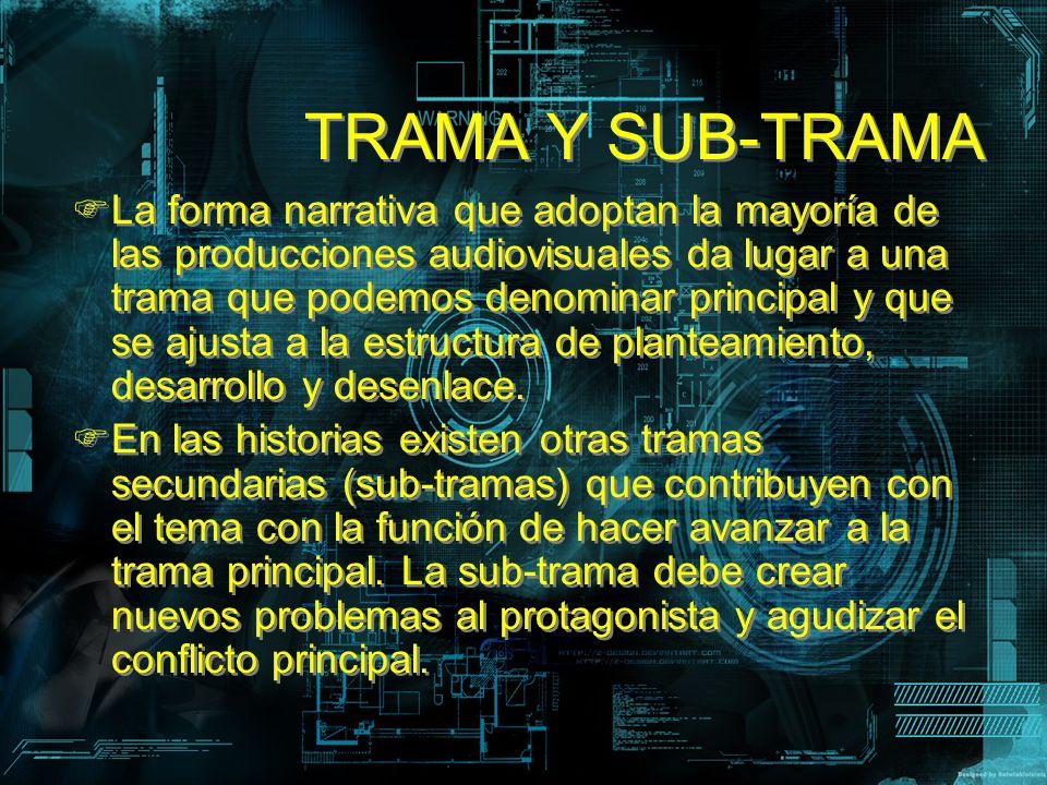 TRAMA Y SUB-TRAMA
