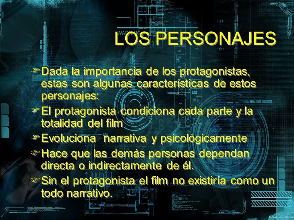 LOS PERSONAJES Dada la importancia de los protagonistas, estas son algunas características de estos personajes: