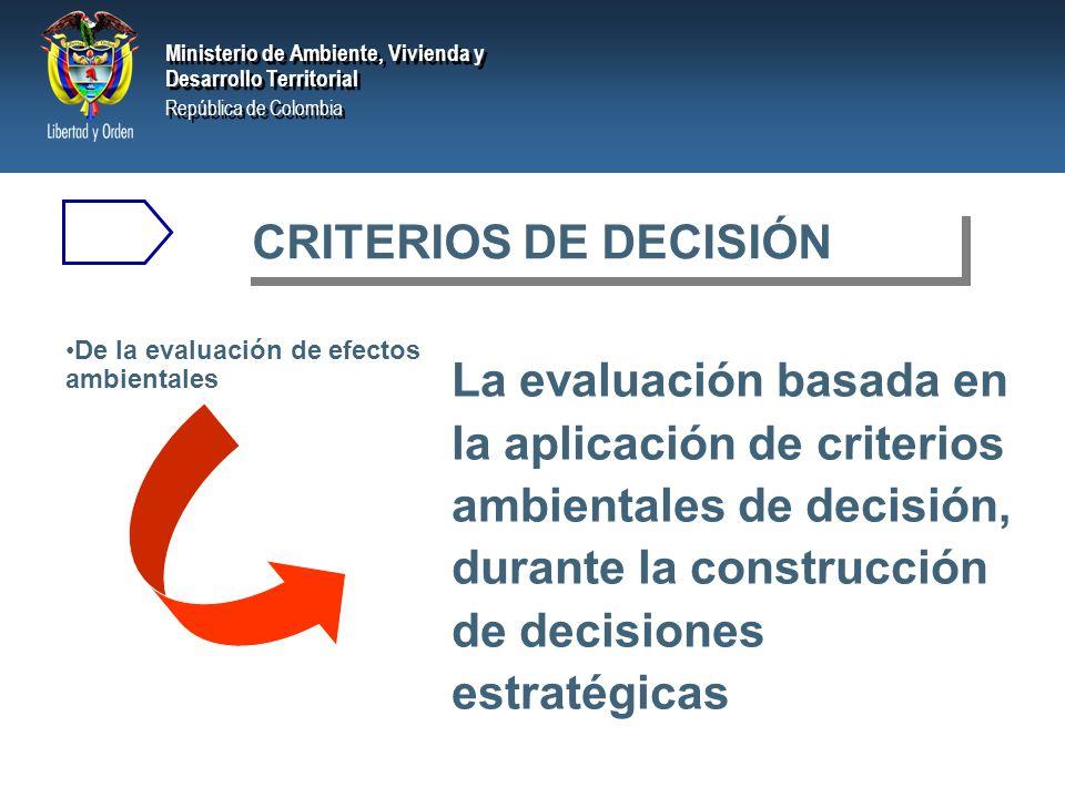 CRITERIOS DE DECISIÓN De la evaluación de efectos ambientales.