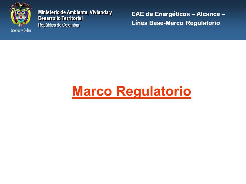 Marco Regulatorio EAE de Energéticos – Alcance –