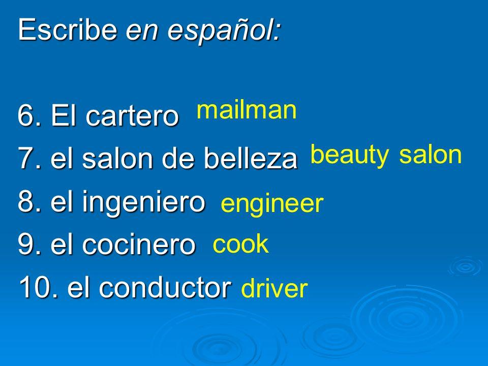 Escribe en español: 6. El cartero 7. el salon de belleza