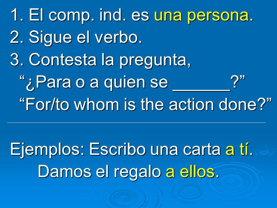 1. El comp. ind. es una persona.