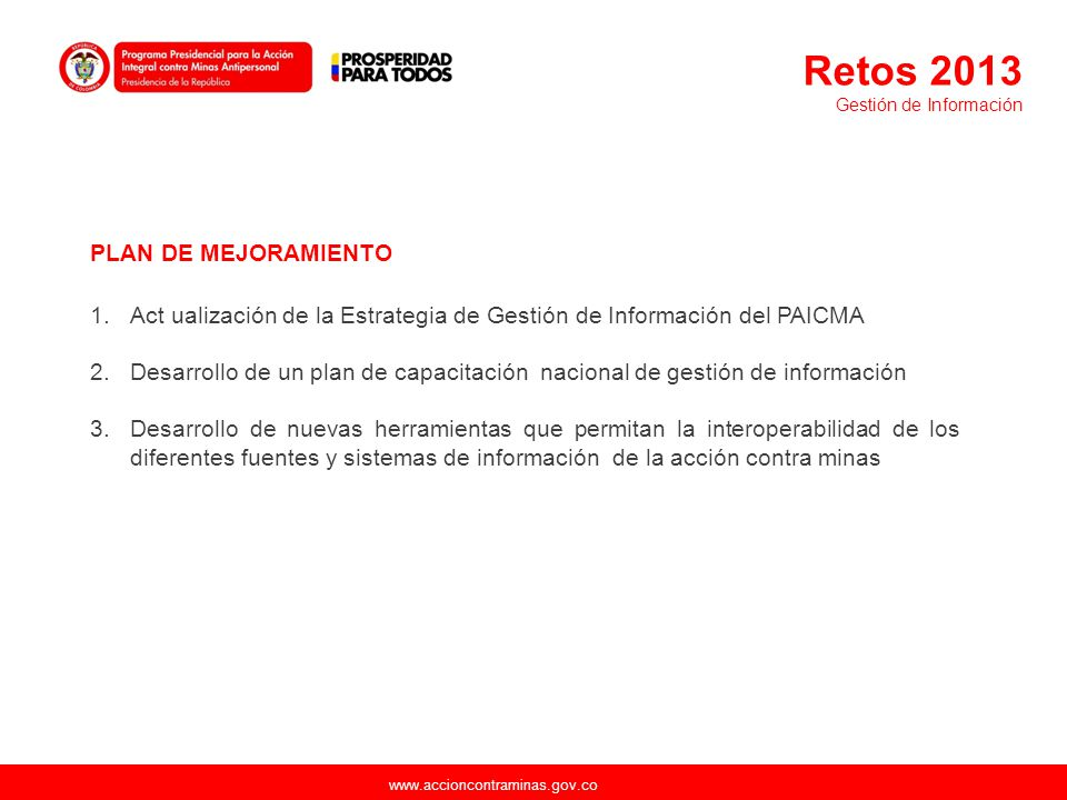 Retos 2013 Gestión de Información. PLAN DE MEJORAMIENTO. Act ualización de la Estrategia de Gestión de Información del PAICMA.