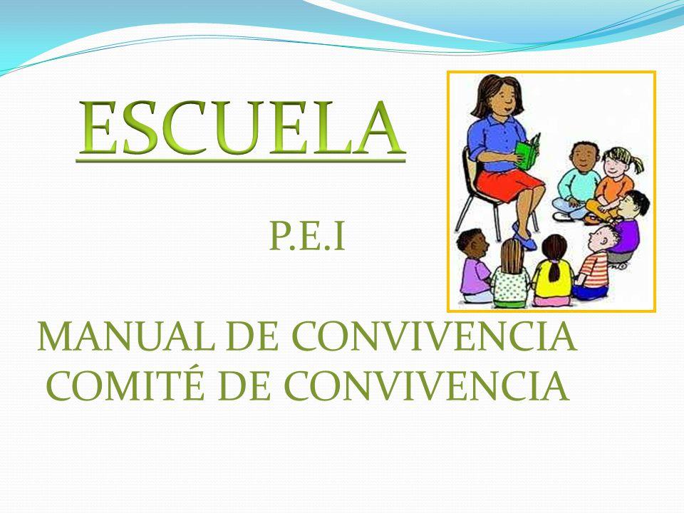ESCUELA P.E.I MANUAL DE CONVIVENCIA COMITÉ DE CONVIVENCIA