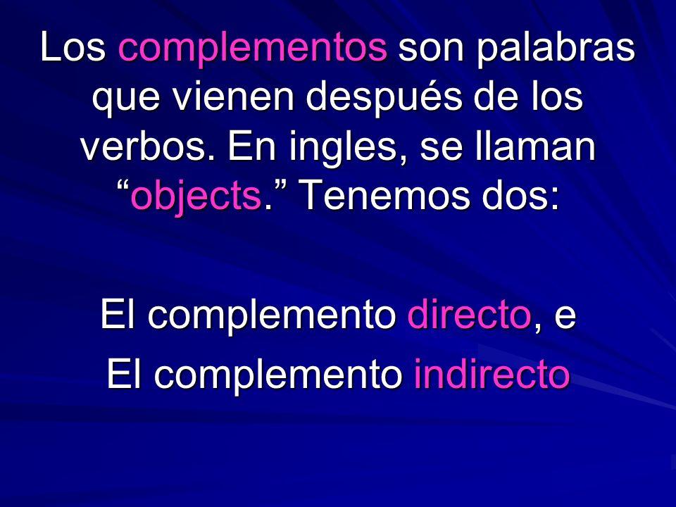 El complemento directo, e El complemento indirecto