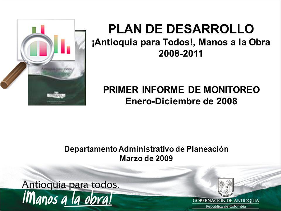 PLAN DE DESARROLLO ¡Antioquia para Todos!, Manos a la Obra 2008-2011