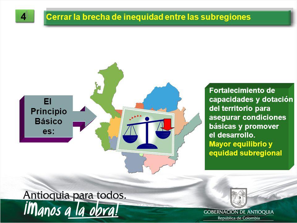 4 Cerrar la brecha de inequidad entre las subregiones El Principio