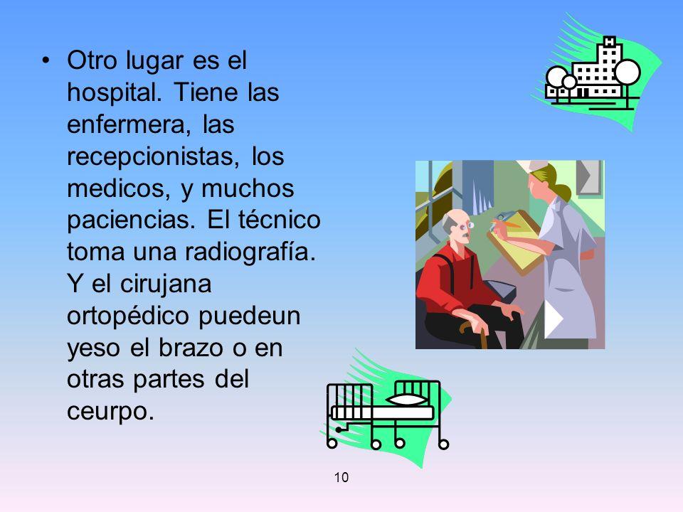 Otro lugar es el hospital