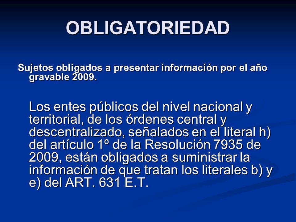 OBLIGATORIEDAD Sujetos obligados a presentar información por el año gravable 2009.