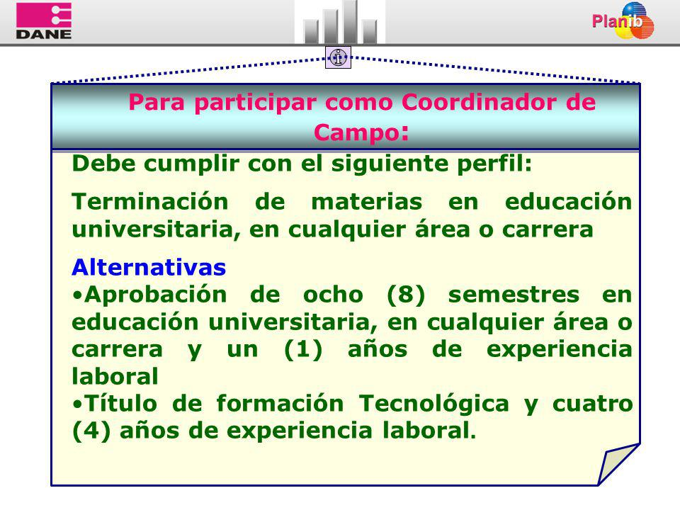 Para participar como Coordinador de Campo: