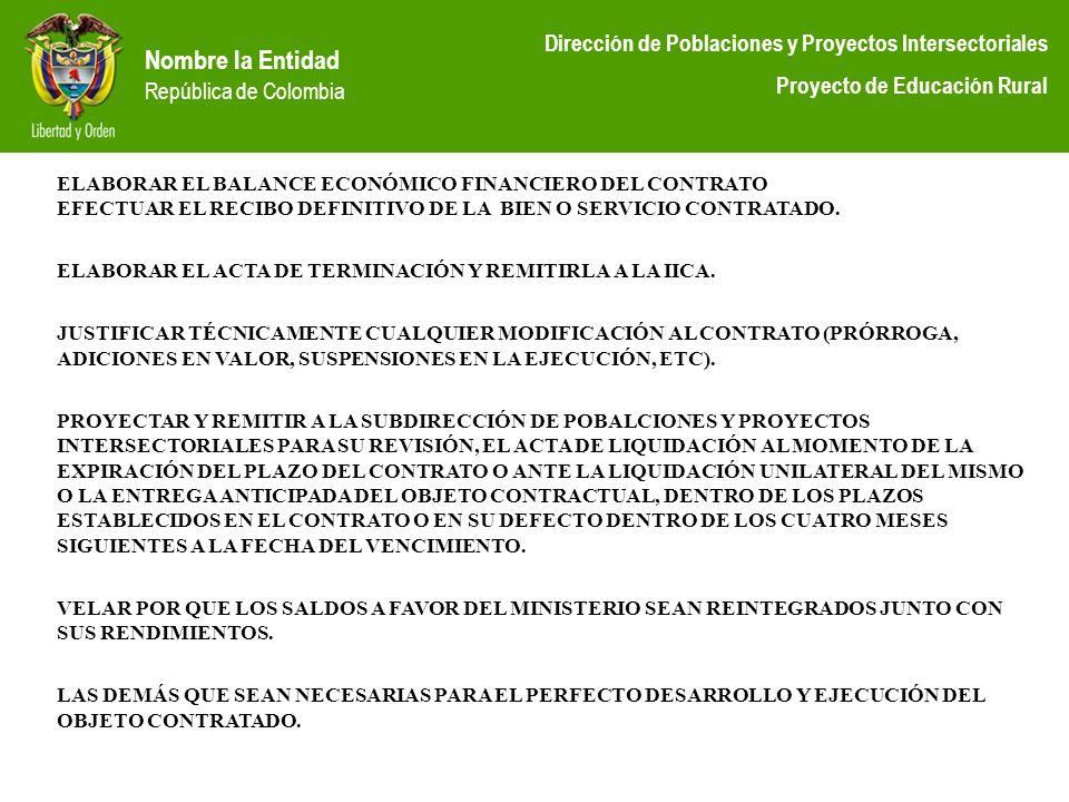 ELABORAR EL BALANCE ECONÓMICO FINANCIERO DEL CONTRATO EFECTUAR EL RECIBO DEFINITIVO DE LA BIEN O SERVICIO CONTRATADO.