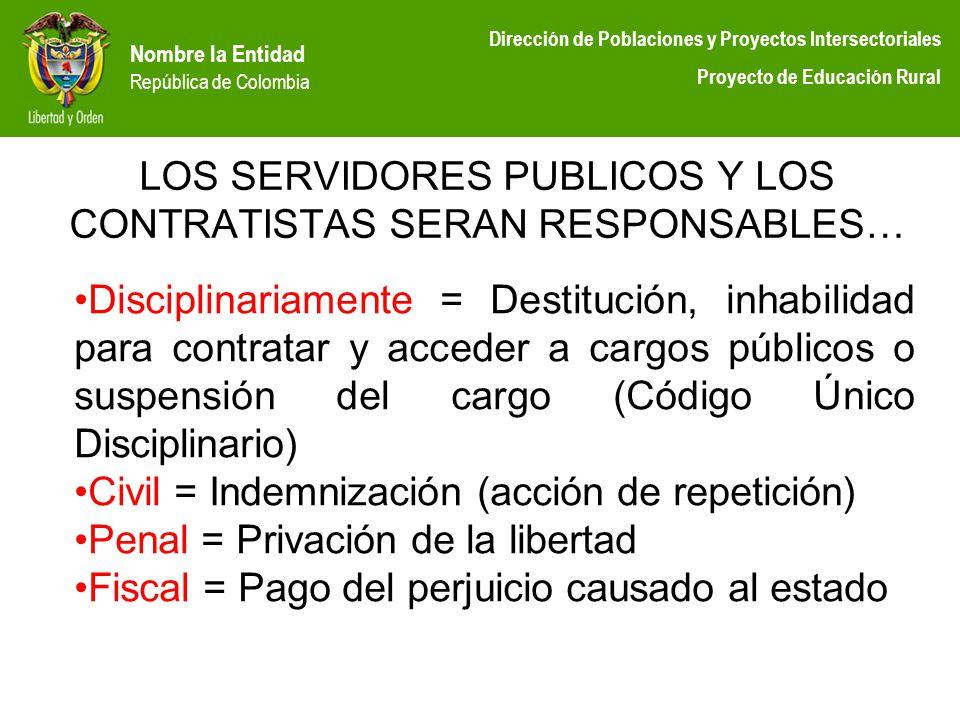 LOS SERVIDORES PUBLICOS Y LOS CONTRATISTAS SERAN RESPONSABLES…
