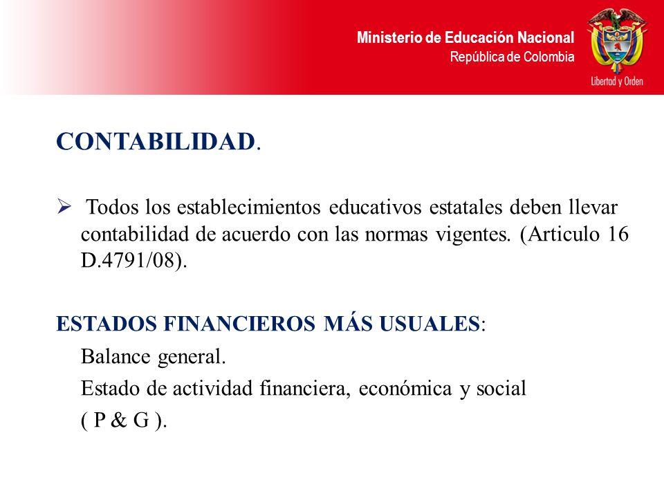 CONTABILIDAD. Todos los establecimientos educativos estatales deben llevar contabilidad de acuerdo con las normas vigentes. (Articulo 16 D.4791/08).