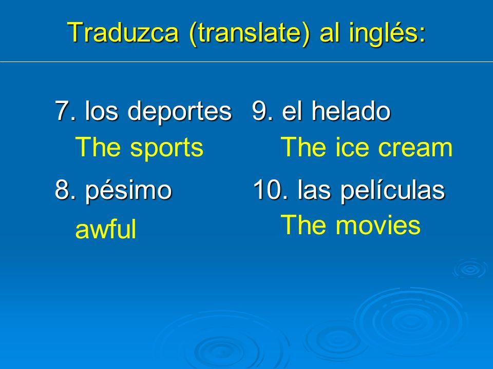 Traduzca (translate) al inglés: