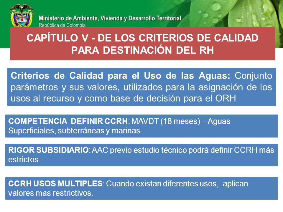 CAPÍTULO V - DE LOS CRITERIOS DE CALIDAD PARA DESTINACIÓN DEL RH