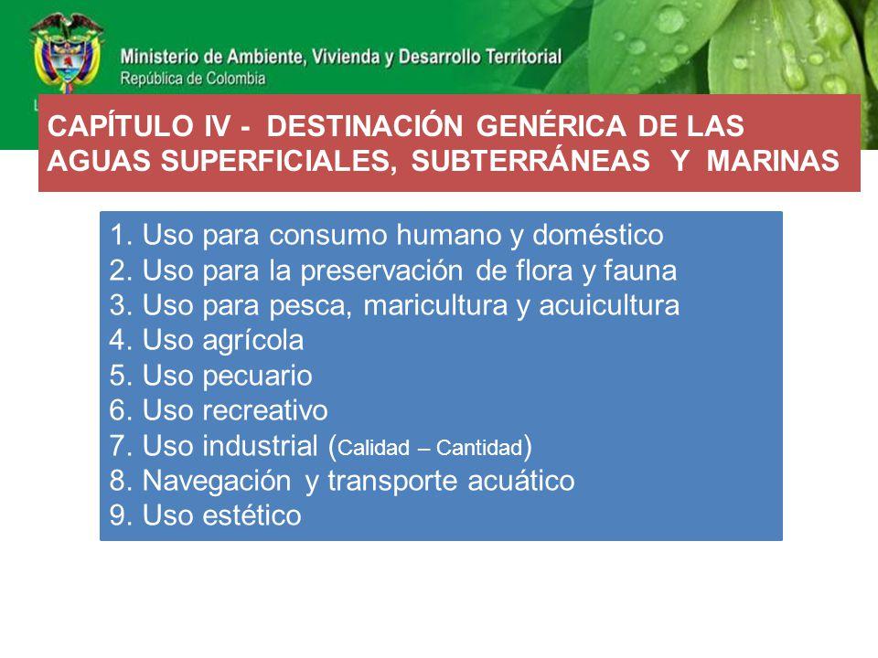 CAPÍTULO IV - DESTINACIÓN GENÉRICA DE LAS AGUAS SUPERFICIALES, SUBTERRÁNEAS Y MARINAS