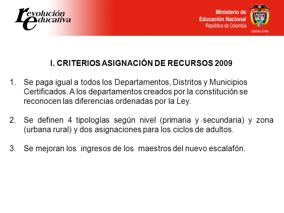 I. CRITERIOS ASIGNACIÓN DE RECURSOS 2009