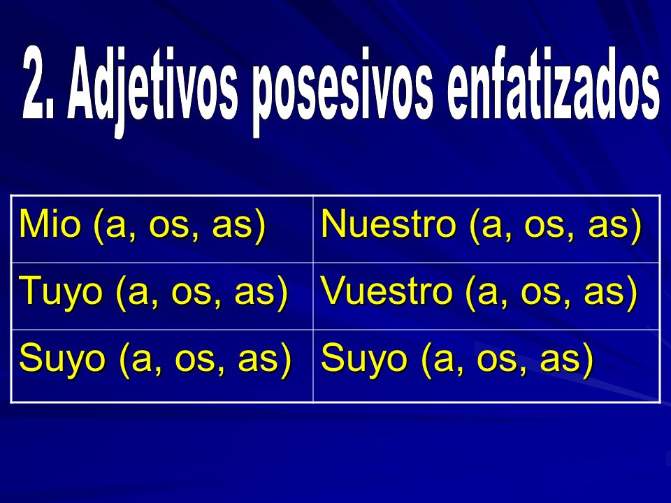 2. Adjetivos posesivos enfatizados