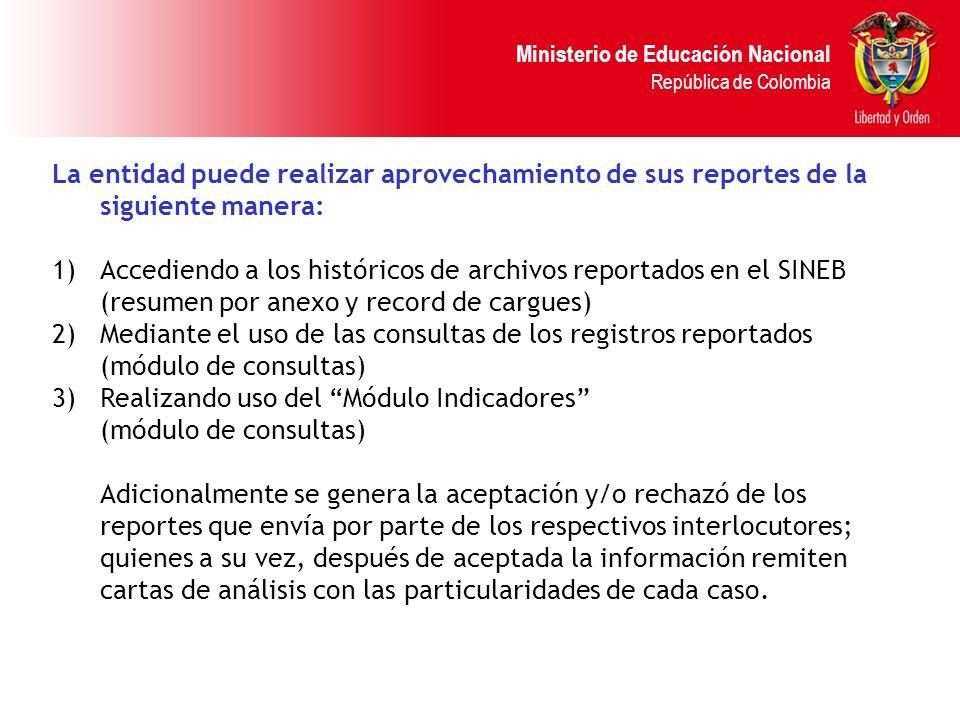 La entidad puede realizar aprovechamiento de sus reportes de la siguiente manera: