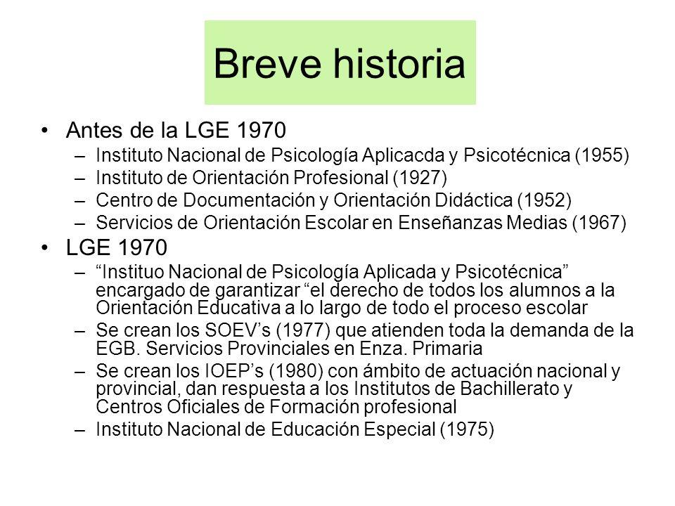 Breve historia Antes de la LGE 1970 LGE 1970