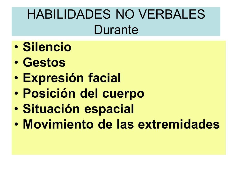 HABILIDADES NO VERBALES Durante