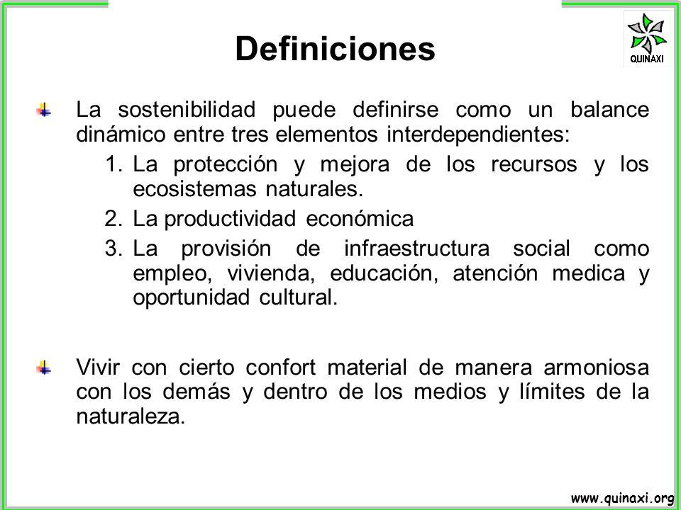 Definiciones La sostenibilidad puede definirse como un balance dinámico entre tres elementos interdependientes: