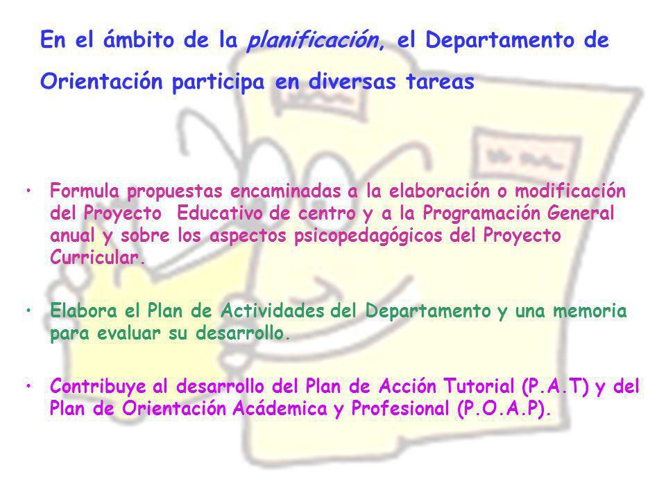 En el ámbito de la planificación, el Departamento de Orientación participa en diversas tareas