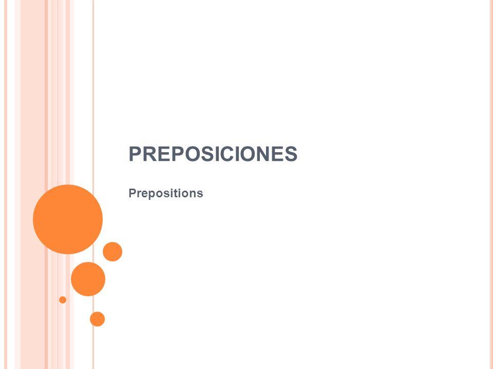 PREPOSICIONES Prepositions