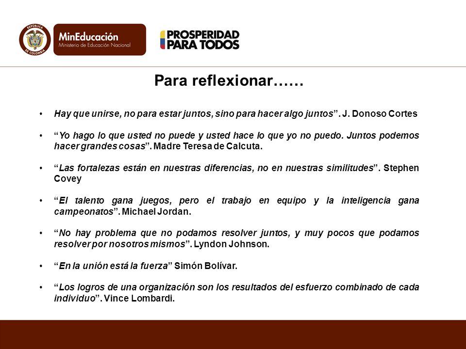 Para reflexionar…… Hay que unirse, no para estar juntos, sino para hacer algo juntos . J. Donoso Cortes.