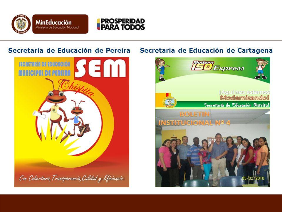 Secretaría de Educación de Pereira Secretaría de Educación de Cartagena