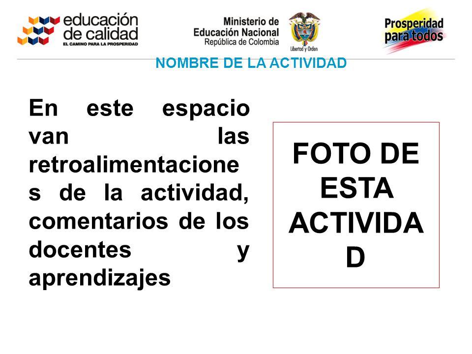 NOMBRE DE LA ACTIVIDAD FOTO DE ESTA ACTIVIDAD.