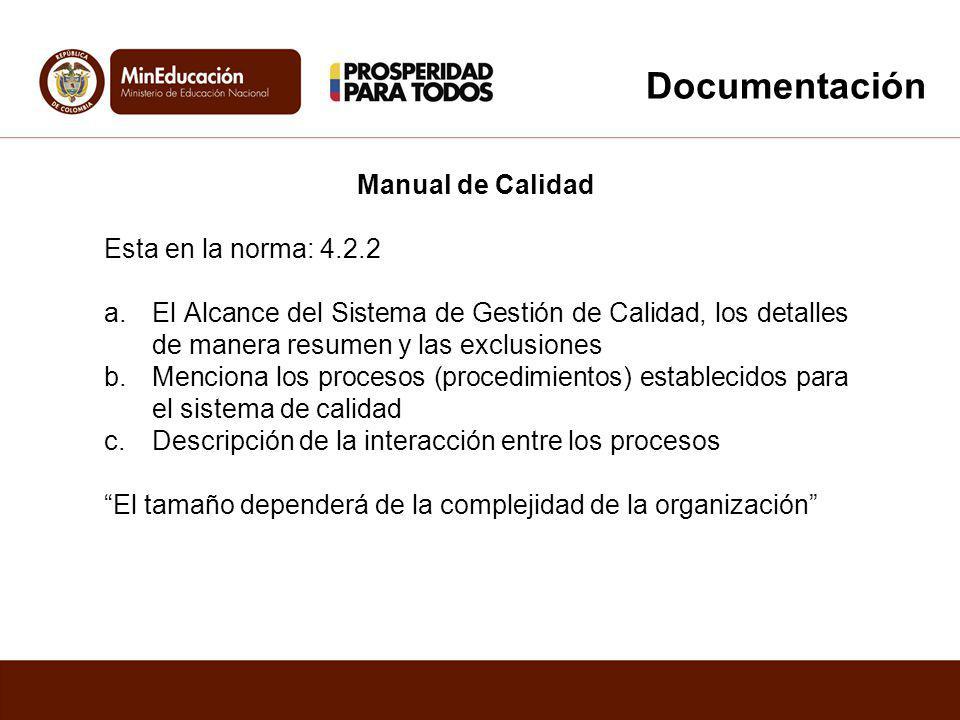 Documentación Manual de Calidad Esta en la norma: 4.2.2