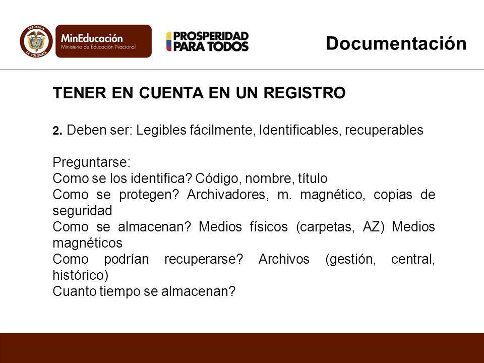 Documentación TENER EN CUENTA EN UN REGISTRO Preguntarse: