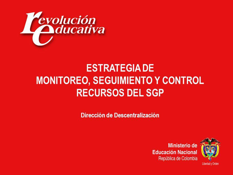 MONITOREO, SEGUIMIENTO Y CONTROL Dirección de Descentralización