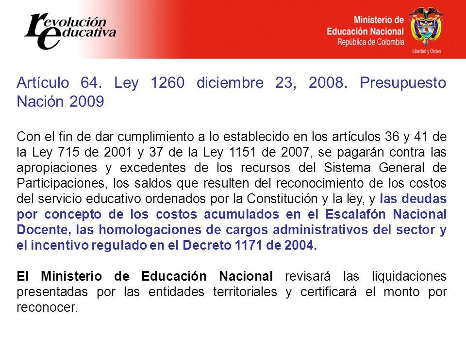 Artículo 64. Ley 1260 diciembre 23, 2008. Presupuesto Nación 2009