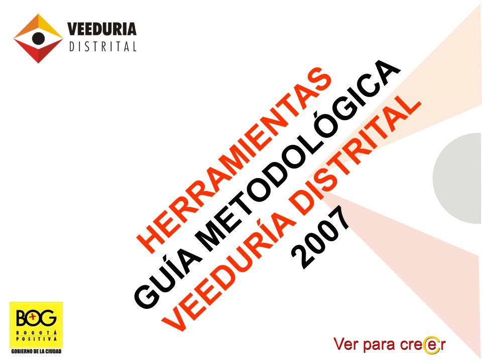 GUÍA METODOLÓGICA HERRAMIENTAS VEEDURÍA DISTRITAL 2007