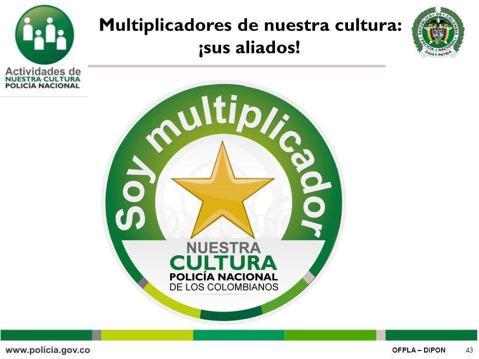 Multiplicadores de nuestra cultura: ¡sus aliados!